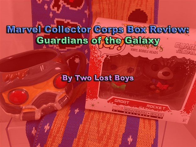 Marvel Collector Corps - Guardians of the Galaxy Box Review