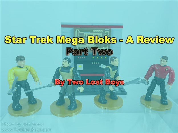 Star Trek Mega Bloks Review - Part Two