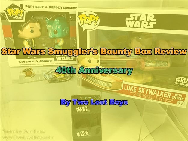 Star Wars Smuggler's Bounty Box Review - 40th Anniversary