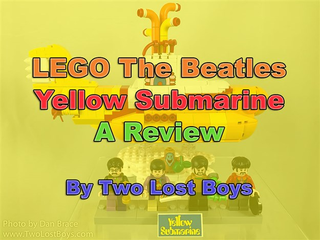 LEGO The Beatles Yellow Submarine, A Review