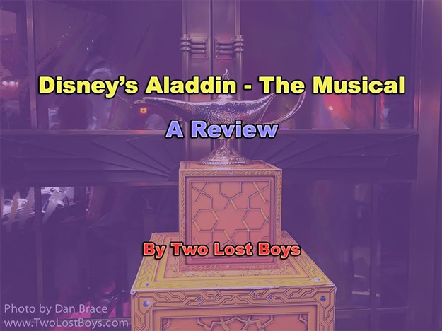 Disney's Aladdin - The Musical, A Review