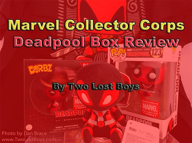Marvel Collector Corps - Deadpool Box Review