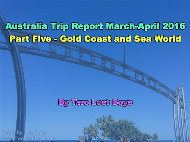 Australia March-April 2016 Trip Report, Part 5 - Gold Coast and Sea World