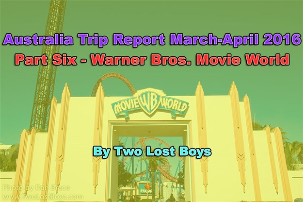 Australia March-April 2016 Trip Report, Part 6 - Warner Bros. Movie World