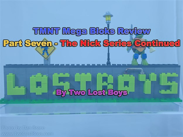TMNT Mega Bloks Review, Part Seven - The Nick Range Continued